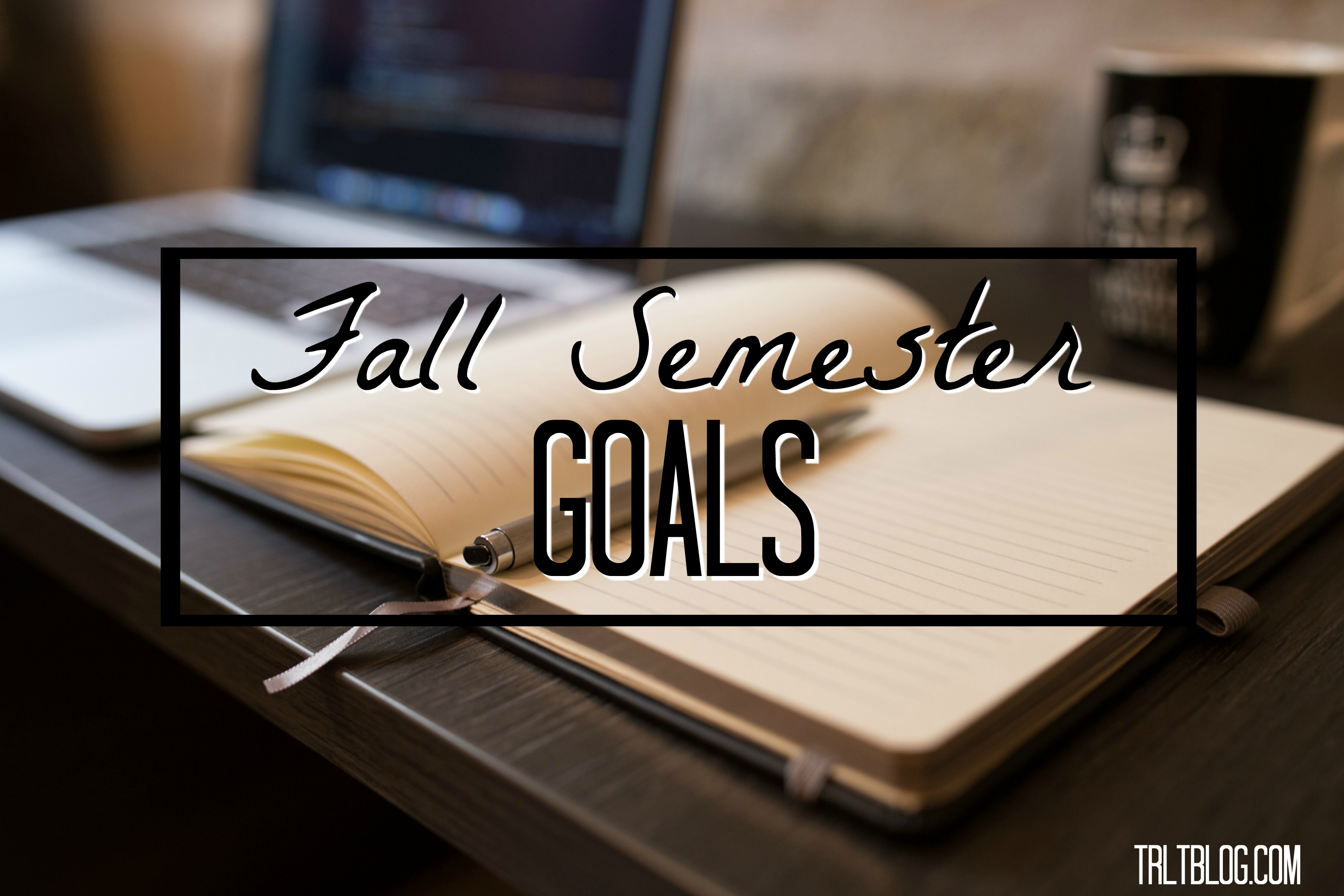 fall semester goals