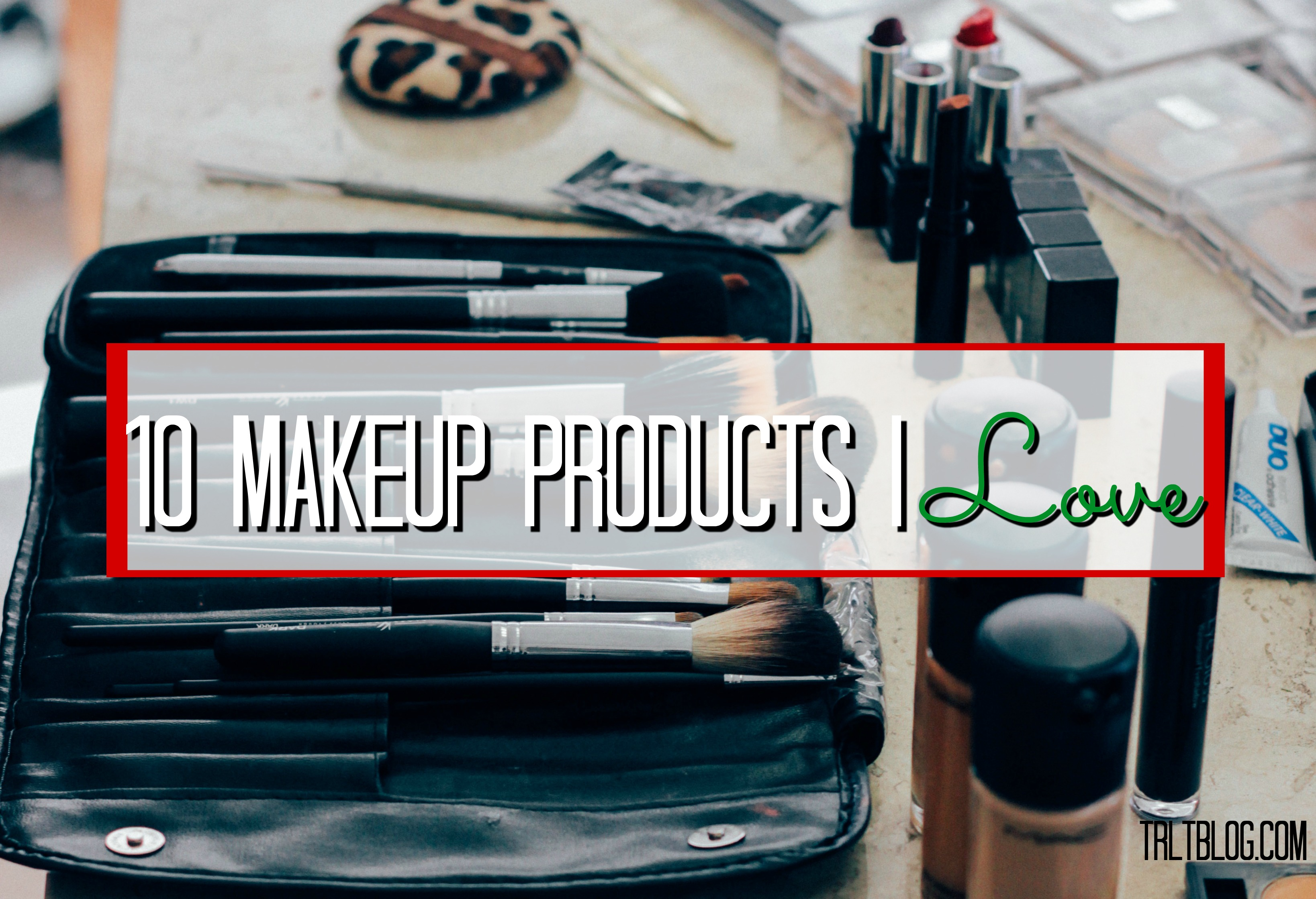 10-makeup-products-i-love